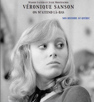 VÉRONIQUE SANSON, ON M'ATTEND LÀ-BAS, Son histoire au Québec